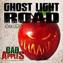 Ghost Light Road: A Selection from Bad Apples: Five Slices of Halloween Horror