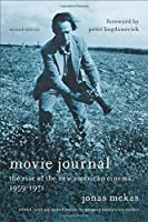 Movie Journal: The Rise of the New American Cinema, 1959-1971 (Film and Culture)