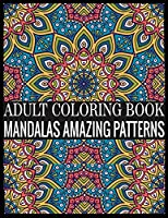 Adult Coloring Book Mandalas Amazing Patterns: 150 Page with one side PATTERNS mandalas illustration Adult Coloring Book PATTERNS Mandala Images Stress Management Coloring ... book over PATTERNS brilliant designs to color