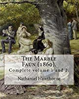 The Marble Faun 1860: The Marble Faun - Or, The Romance of Monte Beni, also known by the British title Transformation, was the last of the four major romances by Nathaniel Hawthorne, and was published in 1860.