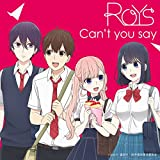 Can't you say♪RoysのCDジャケット