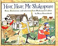 Hear, Hear, Mr. Shakespeare: Story, Illustrations, and Selections