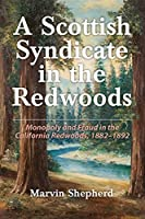 A Scottish Syndicate in the Redwoods