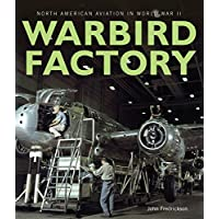 Warbird Factory: North American Aviation in World War II