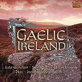 ゲール・アイルランド (アイルランドのゲール人の音楽) (Gaelic Ireland - Ka...