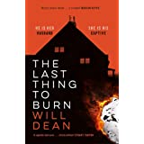 The Last Thing to Burn: Gripping and unforgettable, one of the most highly anticipated releases of 2021