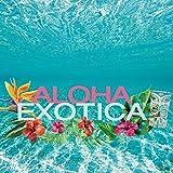 Aloha Exotica