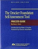 The Drucker Foundation Self-Assessment Tool Process Guide (J-B Leader to Leader Institute/PF Drucker Foundation)