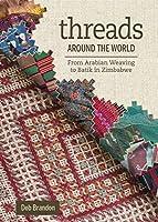 Threads Around the World: From Arabian Weaving to Batik in Zimbabwe