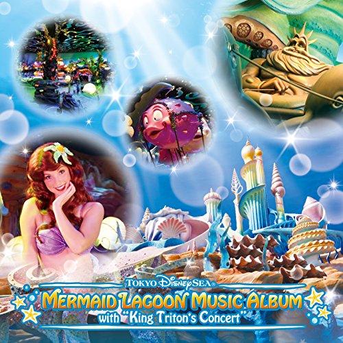 東京ディズニーシ— (R)マーメイドラグーン・ミュージック・アルバム・ウィズ・キング・トリトンのコンサート