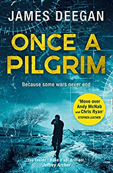 Once A Pilgrim: A breathtaking, pulse-pounding SAS thriller (John Carr, Book 1) by [Deegan, James]