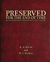 Preserved for the End of Time: New Uncovered Ezekiel Prophecies About Christ's Return