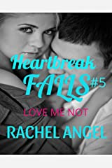 Love Me Not: A Dark RH NA/YA Bully Romance (Heartbreak Falls Series Book 5) Kindle Edition