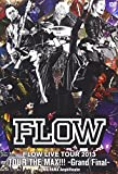 FLOW LIVE TOUR 2013「ツアー THE MAX!!!」-Grand Final- at 舞浜アンフィシアター [DVD]