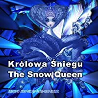 Krolowa Sniegu. The Snow Queen. Bilingual Fairy Tale in Polish and English: Dual Language Picture Book for Kids (Polish - English Edition) (Polish Edition) [並行輸入品]