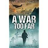 A War Too Far: A Vietnam War Novel: 1