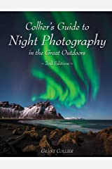 Collier's Guide to Night Photography in the Great Outdoors - 2nd Edition Kindle Edition