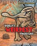 World's Weirdest Dinosaurs (Extreme Dinosaurs)