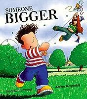 Someone Bigger