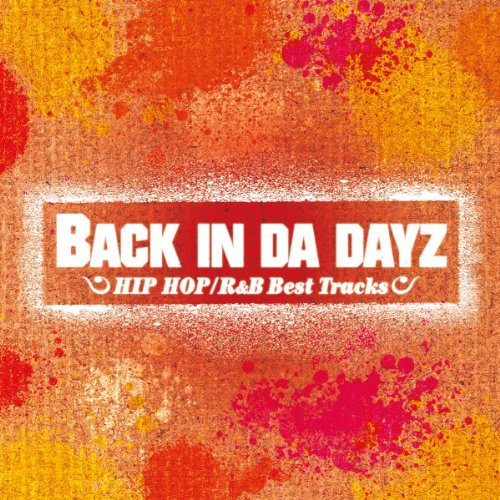 [画像:BACK IN DA DAYZ-HIP HOP / R&B Best Tracks-]