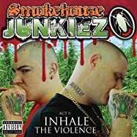Act 1: Inhale the Violence by SMOKEHOUSE JUNKIEZ (2009-04-07)