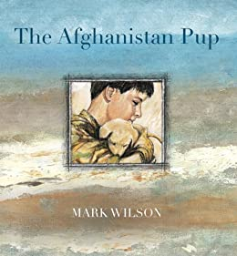 The Afghanistan Pup by [Wilson, Mark]