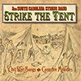 Strike the Tent (Civil War Songs & Campfire Melodies)
