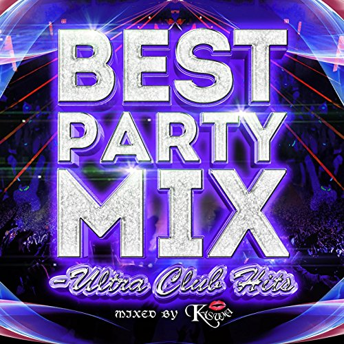 BEST PARTY MIX ~ULTRA CLUB HIT...