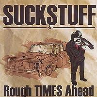 Suck Stuff - Rough Times Ahead(韓国盤)