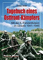 Tagebuch eines Ostfrontkaempfers: Mit der 5. Panzerdivision im Einsatz 1941–1945