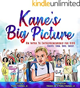 Kane's Big Picture: An Intro to Entrepreneurship for Kids. Create. Earn. Save. Invest. (English Edition)