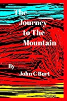 The Journey to The Mountain.