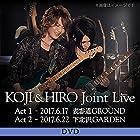 KOJI & HIRO『 KOJI & HIRO Joint Live 〜 Act.1 - 2017.6.17 表参道GROUND / Act.2 - 2017.6.22 下北沢GARDEN』【2枚組DVD】(近日発売 予約可)