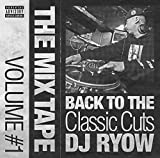 THE MIX TAPE VOLUME #1 - BACK TO THE CLASSIC CUTS- 画像