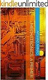 Mechatronics: A Primer (Understanding Mechatronics Book 1) (English Edition)
