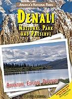 Denali National Park and Preserve: Adventure, Explore, Discover (America's National Parks)