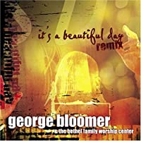 It's a Beautiful Day Remix by Bishop George Bloomer