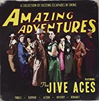 Amazing Adventures of the Jive Aces by Jive Aces (2013-05-03)