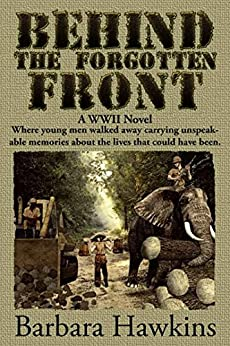 Behind the Forgotten Front: A WWII Novel by [Hawkins, Barbara]