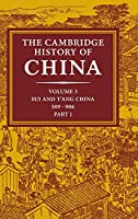 The Cambridge History of China: Volume 3, Sui and T'ang China, 589–906 AD, Part One