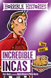 Incredible Incas (Horrible Histories)