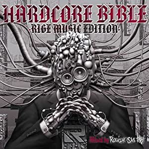 HARDCORE BIBLE -RIGE MUSIC EDITION- Mixed by RoughSketch