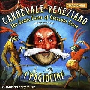 Carnevale Venziano: Comic Faces of Giovanni Croce
