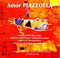 3 Preludes / Grand Tango / 6 Etudes by Astor Piazzolla
