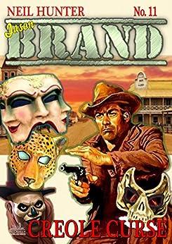 Brand 11: Creole Curse (A Jason Brand Western) by [Hunter, Neil]