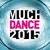Much Dance 2015 by VARIOUS ARTISTS