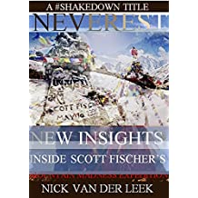 NEVEREST New Insights: Inside Scott Fischer's Mountain Madness Expedition (Mountain Mania Book 1)