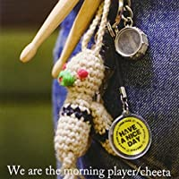 We are the morning player