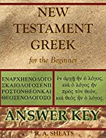 New Testament Greek for the Beginner Answer Key
