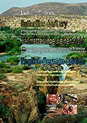 Butterflies don't cry - Schmetterlinge weinen nicht: English-German-Edition (English Edition)